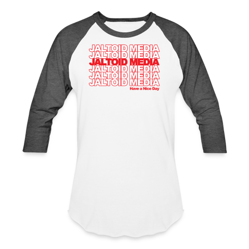 Jaltoid Media - Have a nice Day  - Baseball T-Shirt