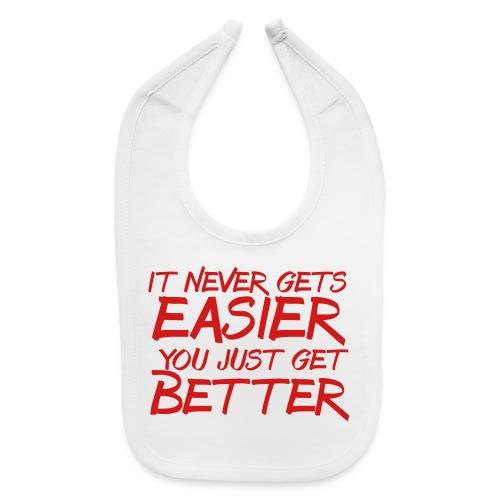 It Never Gets Easier trainer athlete team faith t-shirt - Baby Bib