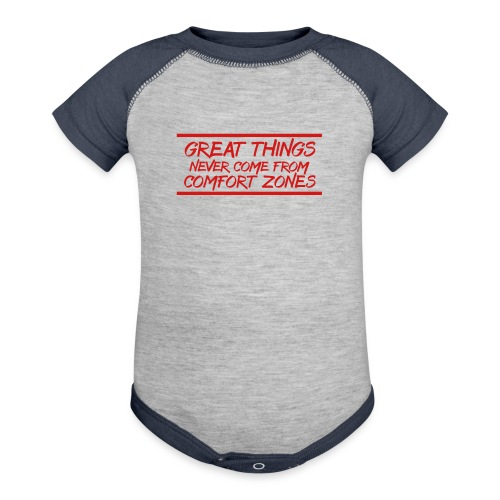 Great Things Never Come from Comfort Zones elite athlete team faith t-shirt - Baby Contrast One Piece