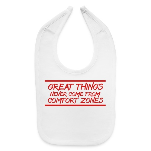 Great Things Never Come from Comfort Zones elite athlete team faith t-shirt - Baby Bib