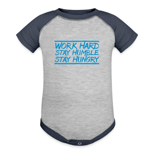 Work Hard Stay Humble Hungry elite athlete team faith t-shirt - Baby Contrast One Piece