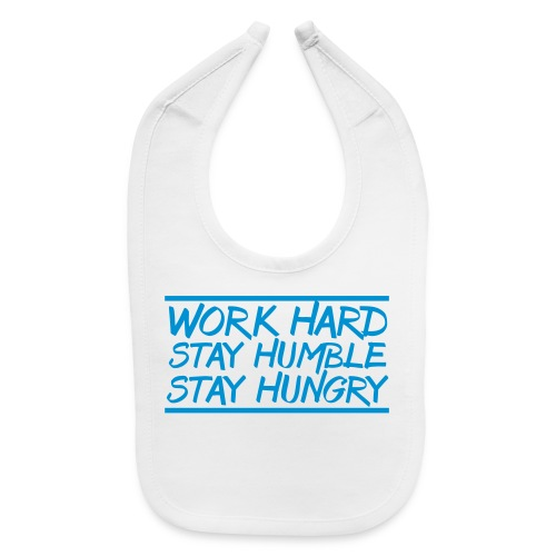 Work Hard Stay Humble Hungry elite athlete team faith t-shirt - Baby Bib