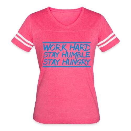 Work Hard Stay Humble Hungry elite athlete team faith t-shirt - Women's Vintage Sport T-Shirt