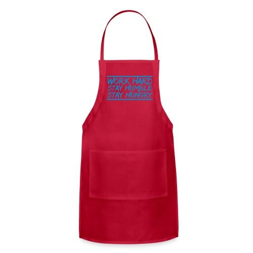 Work Hard Stay Humble Hungry elite athlete team faith t-shirt - Adjustable Apron