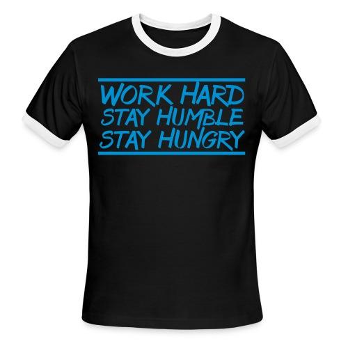 Work Hard Stay Humble Hungry elite athlete team faith t-shirt - Men's Ringer T-Shirt
