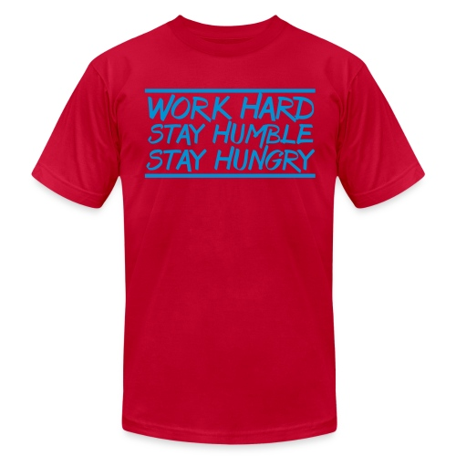 Work Hard Stay Humble Hungry elite athlete team faith t-shirt - Men's Fine Jersey T-Shirt