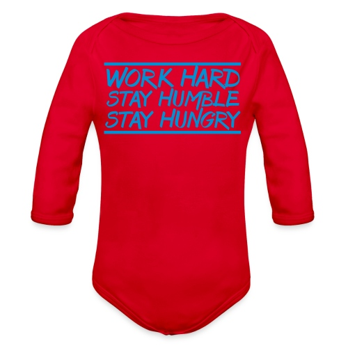 Work Hard Stay Humble Hungry elite athlete team faith t-shirt - Organic Long Sleeve Baby Bodysuit