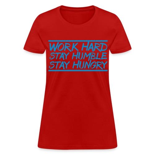 Work Hard Stay Humble Hungry elite athlete team faith t-shirt - Women's T-Shirt