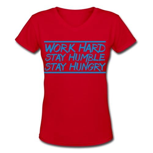 Work Hard Stay Humble Hungry elite athlete team faith t-shirt - Women's V-Neck T-Shirt