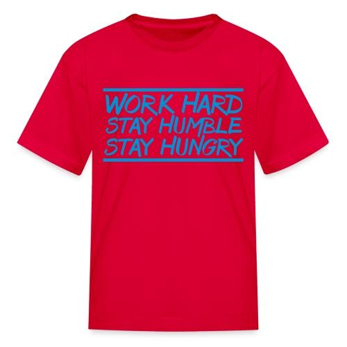Work Hard Stay Humble Hungry elite athlete team faith t-shirt - Kids' T-Shirt