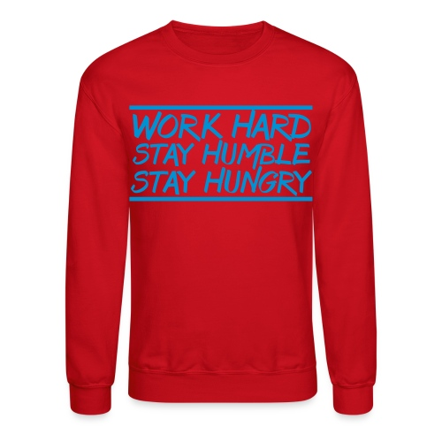 Work Hard Stay Humble Hungry elite athlete team faith t-shirt - Crewneck Sweatshirt