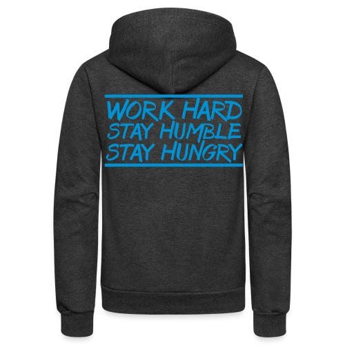 Work Hard Stay Humble Hungry elite athlete team faith t-shirt - Unisex Fleece Zip Hoodie