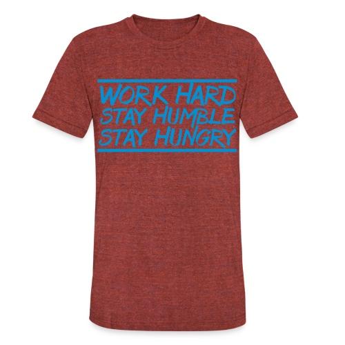 Work Hard Stay Humble Hungry elite athlete team faith t-shirt - Unisex Tri-Blend T-Shirt