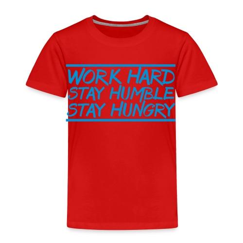 Work Hard Stay Humble Hungry elite athlete team faith t-shirt - Toddler Premium T-Shirt