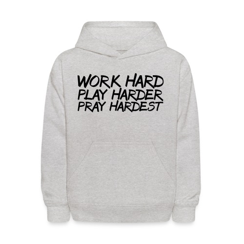 Work Hard Play Harder Pray Hardest athlete team faith t-shirt - Kids' Hoodie