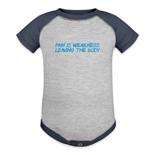 Pain is Weakness trainer athlete team faith t-shirt - Baby Contrast One Piece