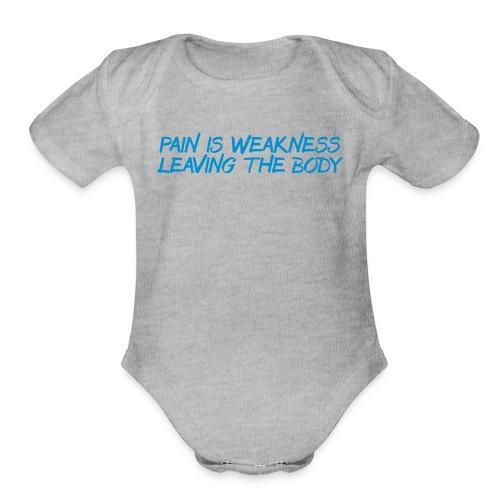 Pain is Weakness trainer athlete team faith t-shirt - Organic Short Sleeve Baby Bodysuit