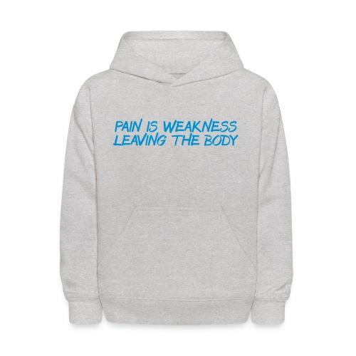 Pain is Weakness trainer athlete team faith t-shirt - Kids' Hoodie