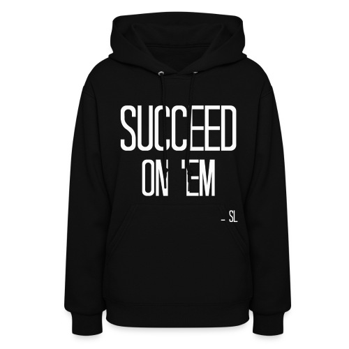 Black Women's SUCCEED ON 'EM Slogan Quotes Motivation T-shirt Clothing by Stephanie Lahart  - Women's Hoodie