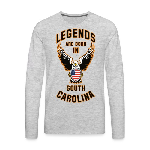 Legends are born in South Carolina - Men's Premium Long Sleeve T-Shirt