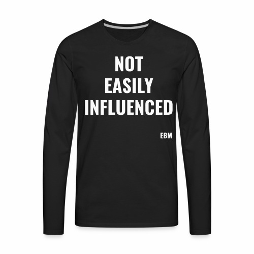 Not Easily Influenced
