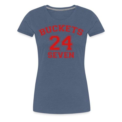 Buckets Basketball 24 Seven 24/7 - Women's Premium T-Shirt