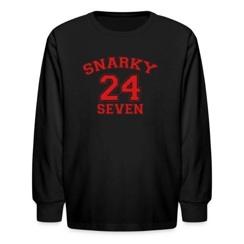 Snarky 24 Seven 24/7 - Kids' Long Sleeve T-Shirt