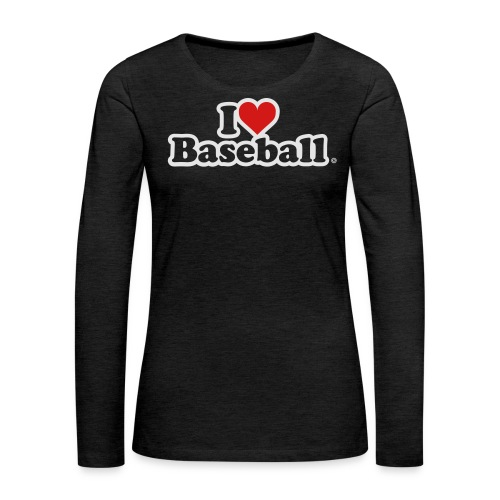 I Heart Baseball® Women's Premium Tank Top - Women's Premium Long Sleeve T-Shirt