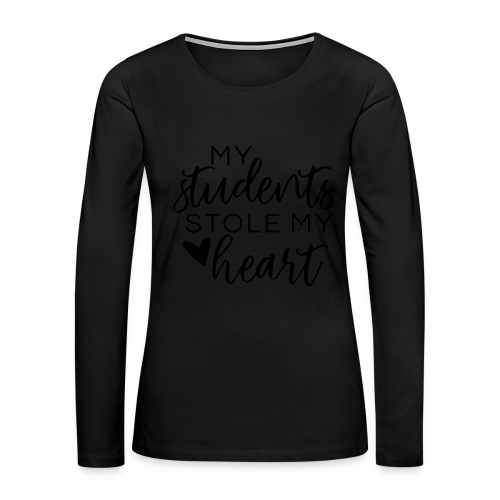 My Students Stole My Heart | Metallic Silver - Women's Premium Long Sleeve T-Shirt