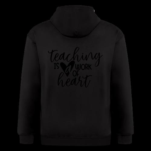 Teaching Is A Work Of Heart - Men's Zip Hoodie