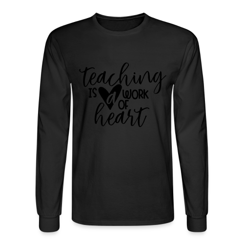 Teaching Is A Work Of Heart - Men's Long Sleeve T-Shirt