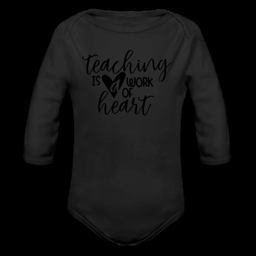 Teaching Is A Work Of Heart - Organic Long Sleeve Baby Bodysuit