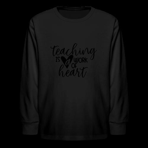 Teaching Is A Work Of Heart - Kids' Long Sleeve T-Shirt