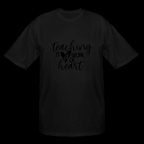 Teaching Is A Work Of Heart - Men's Tall T-Shirt