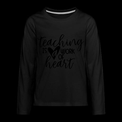 Teaching Is A Work Of Heart - Kids' Premium Long Sleeve T-Shirt
