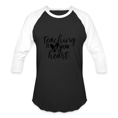Teaching Is A Work Of Heart - Baseball T-Shirt