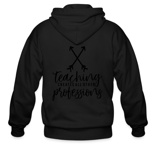 Teaching Creates All Other Professions - Men's Zip Hoodie