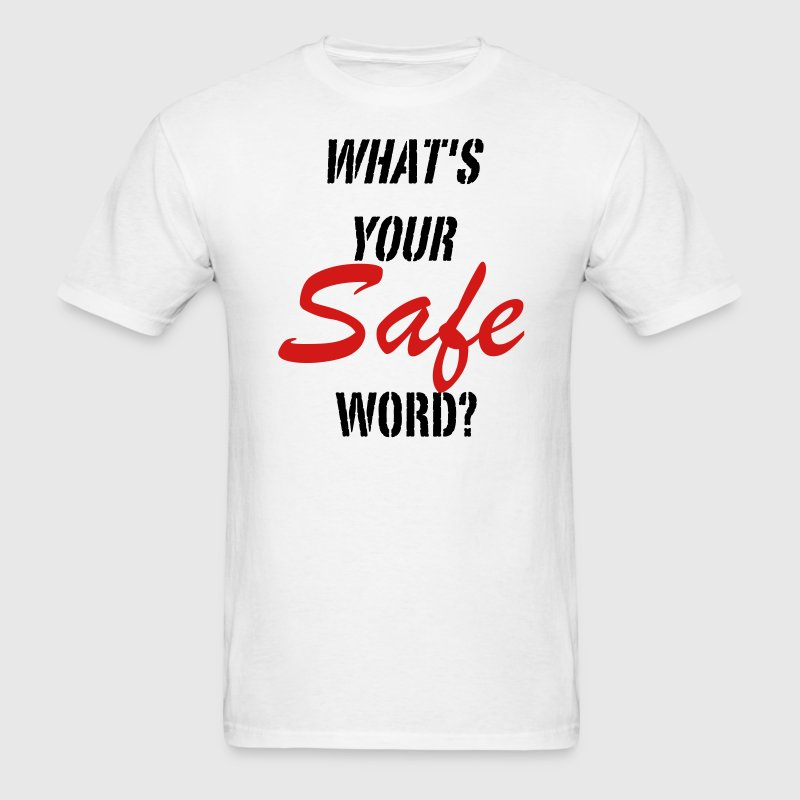 What´s your Safe Word? 1c T-Shirts - Men's T-Shirt