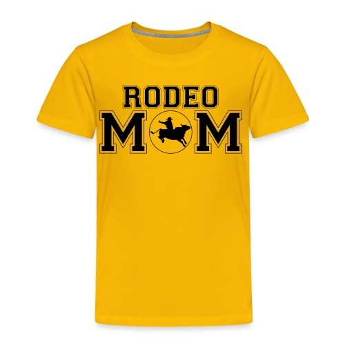 Rodeo Mom bull rider shirt - Toddler Premium T-Shirt