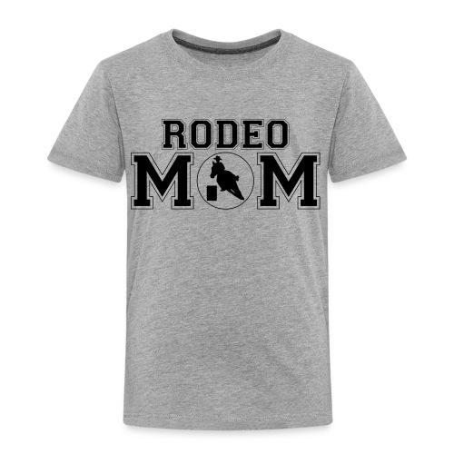 Rodeo Mom barrel racer shirt - Toddler Premium T-Shirt