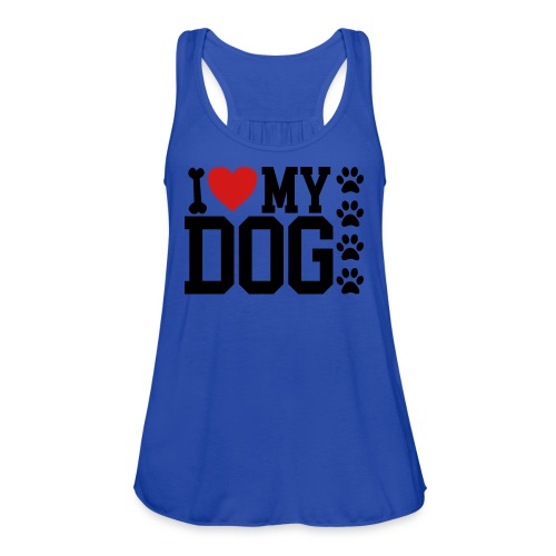 I Love My Dog shirt - Women's Flowy Tank Top by Bella
