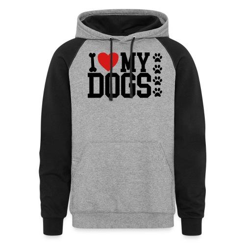 I Love my Dog shirt - Colorblock Hoodie