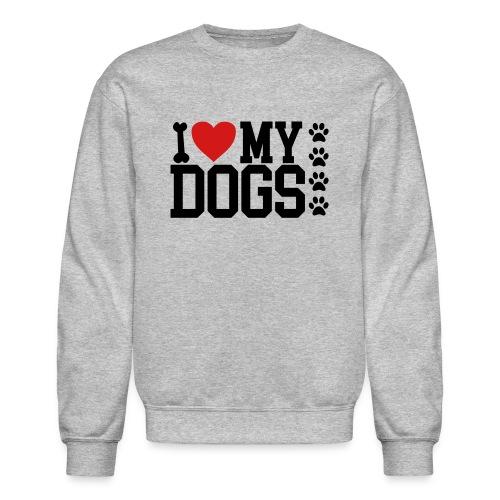 I Love my Dog shirt - Crewneck Sweatshirt