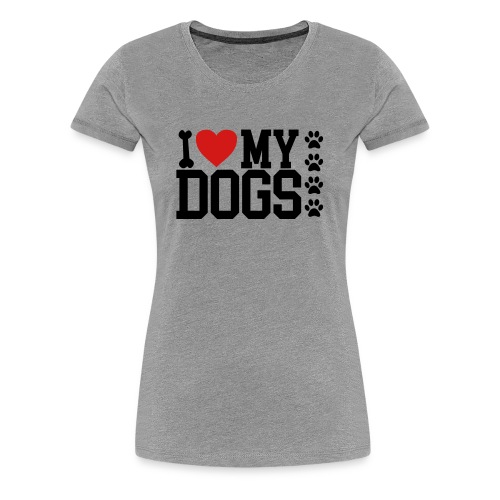 I Love my Dog shirt - Women's Premium T-Shirt