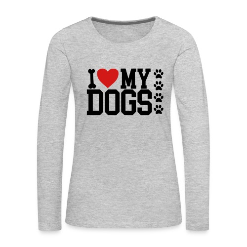 I Love my Dog shirt - Women's Premium Long Sleeve T-Shirt