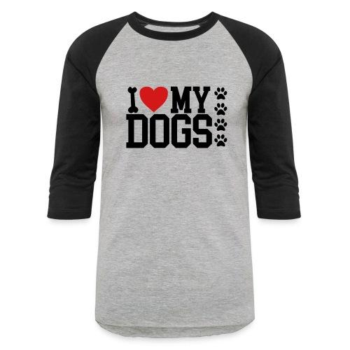 I Love my Dog shirt - Baseball T-Shirt
