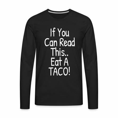 Taco Brainwashing by Mr. Red Men's Premium T-Shirt - Men's Premium Long Sleeve T-Shirt
