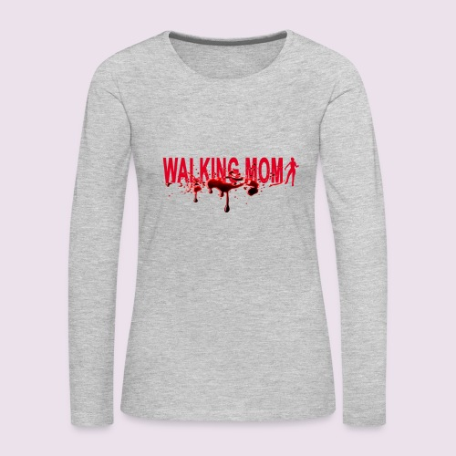 The Walking Mom - Women's Premium Long Sleeve T-Shirt
