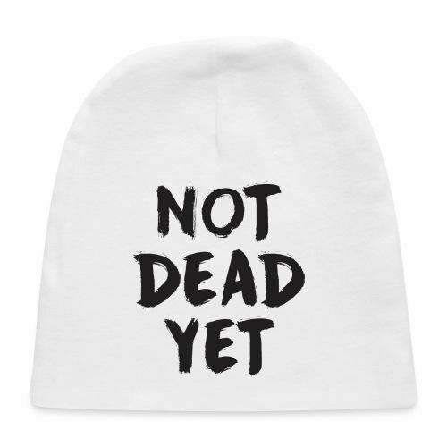 NOT DEAD YET - Baby Cap