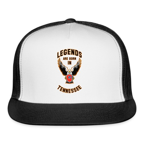 Legends are born in Tennessee - Trucker Cap